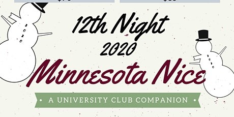 12th NIGHT REHASH 2 - Minnesota Nice : A University Club Companion tickets