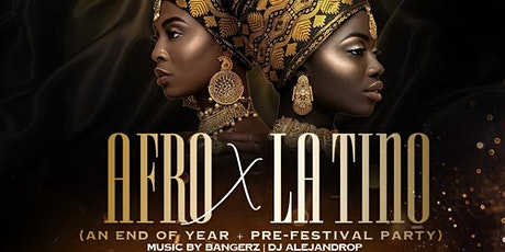 Afro X Latino (An End Of Year + Pre-Festival Party tickets