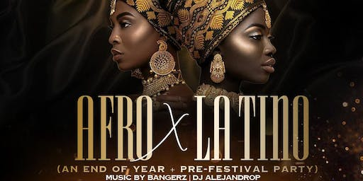 Afro X Latino (An End Of Year + Pre-Festival Party