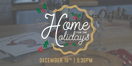 Home for the Holidays | Thursday Dec. 19th @ 5:30pm tickets