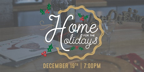 Home for the Holidays | Thursday Dec. 19th @ 7:00pm tickets
