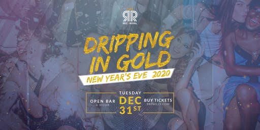 Dripping In Gold | NYE 2020 | 5 Hour Open Bar