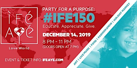 IFE AYE (Love.World):Party For A Purpose  for Orphans & Anti-Trafficking tickets