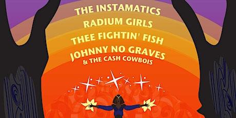The Instamatics, Radium Girls, Thee Fightin' Fish, Johnny No Graves tickets