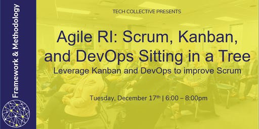 Agile RI: Scrum, Kanban, and DevOps Sitting in a Tree