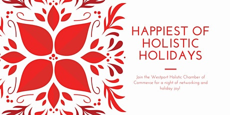 Holistic Networking Holiday Party - Westport Holistic Chamber of Commerce tickets