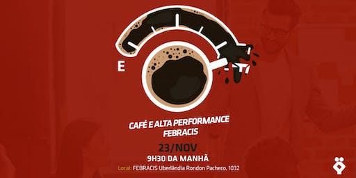 [UBERLÂNDIA/MG] Café e Alta Performance Febracis  23/11