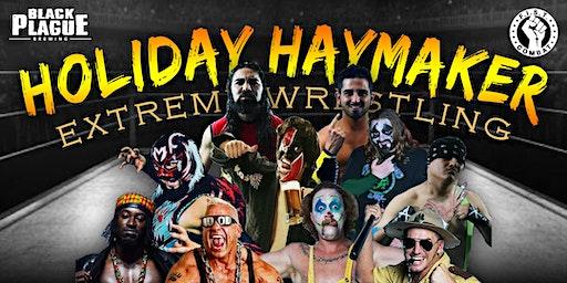 Holiday Haymaker Extreme Wrestling at BLACK PLAGUE