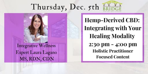 CBD: Integrating with Your  Healing Modality- Author & Expert Laura Lagano