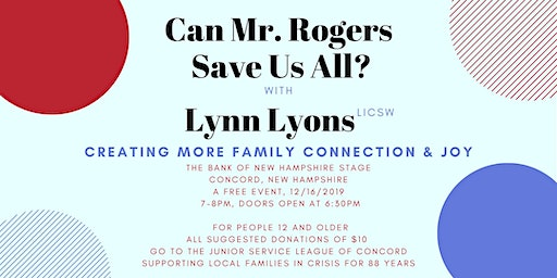 Can Mr. Rogers Save Us All?  Creating More Family Connection & Joy
