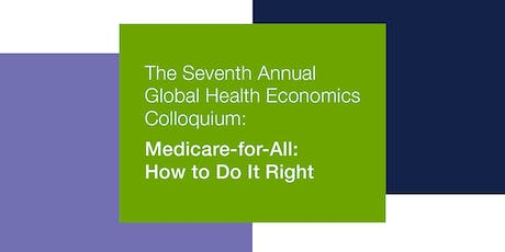 UCSF-UC Berkeley-Stanford Colloquium - Medicare-for-All: How to Do It Right tickets