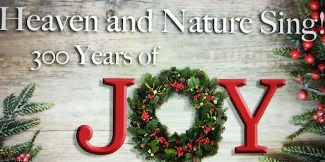 Joy To the World! A 300 year celebration. tickets