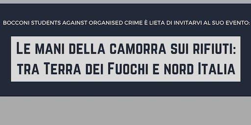 LE MANI DELLA CAMORRA SUI RIFIUTI: tra Terra dei Fuochi e Nord Italia