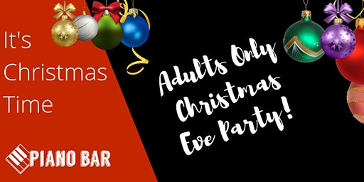 Adults only Christmas Eve Party