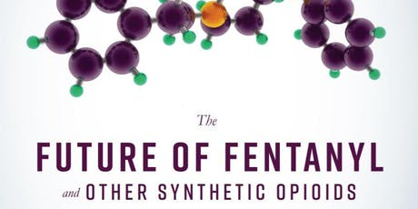 Preparing for the Future of Fentanyl tickets