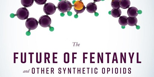 Preparing for the Future of Fentanyl