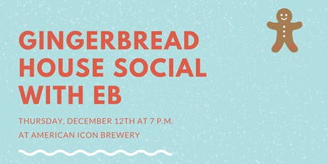 Gingerbread House Social with EB tickets