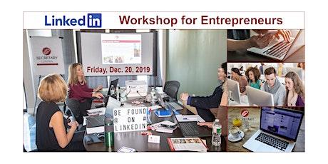 LinkedIn  - A  Workshop  for Entrepreneurs, Intermediate & Advanced Class tickets