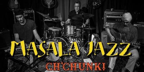 Masala Jazz and Ch'Chunk tickets