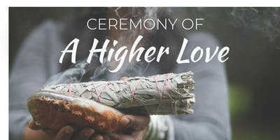 Ceremony: A Higher Love