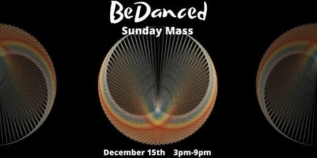 BeDanced Sunday Mass tickets