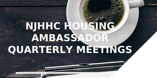 NJHHC HOUSING AMBASSADOR QUARTERLY MEETING