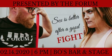 SEX IS BETTER AFTER A GOOD FIGHT tickets