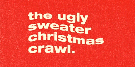 The Ugly Sweater Christmas Crawl 2019 tickets