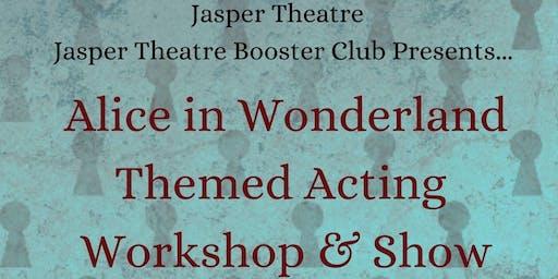 Alice in Wonderland Themed Acting Workshop & Show *Grades K-5th*