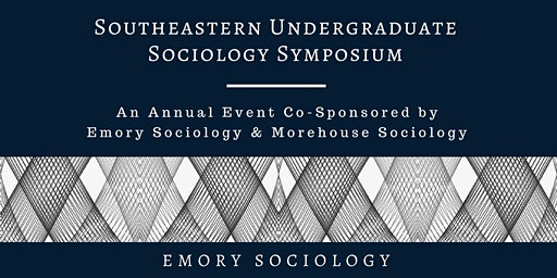 38th annual Southern Undergraduate Sociology Symposium (SEUSS)