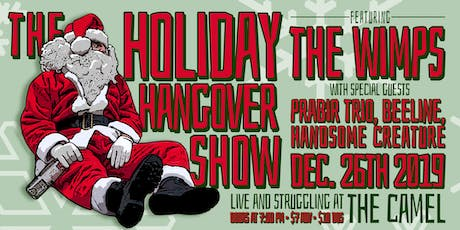 Holiday Hangover w/ The Wimps, Prabir Trio, Beeline, Handsome Creature tickets