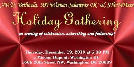 AWIS Bethesda, 500 Women Scientists DC and STEMPeers Holiday Gathering tickets