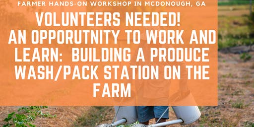 Produce Wash/Pack Station Workshop/Farmer + Community Build Day