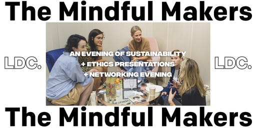 The Mindful Makers - An evening of Sustainable + Ethical Fashion