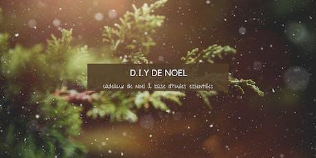 D.I.Y de Noel; des cadeaux à base d'huiles essentielles tickets