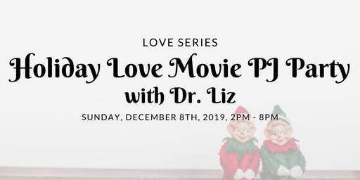 Holiday Love Movie PJ Party with Dr. Liz!