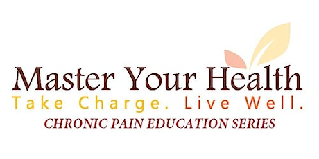 Master Your Health - FREE Chronic Pain Education Workshop Series tickets