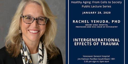 Intergenerational Effects of Trauma | Rachel Yehuda