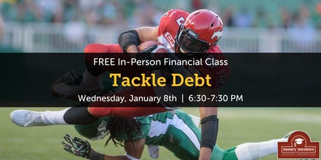 Tackle Debt | Free Financial Class, Medicine Hat tickets