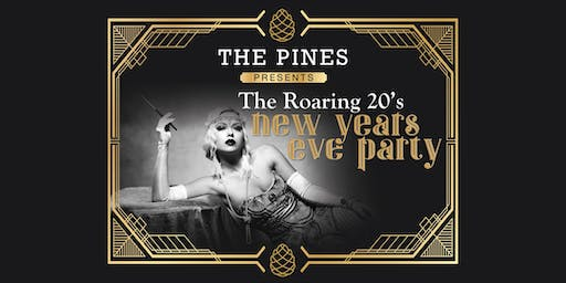 ROARING 20's  NYE Celebration @ THE PINES!