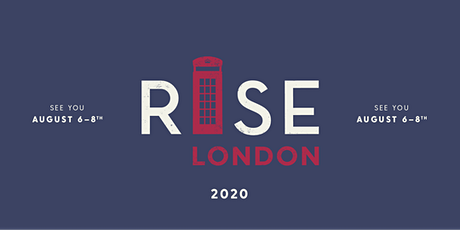 RISE Weekend London August 6th-8th, 2020 tickets