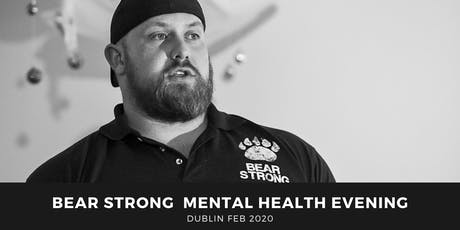 Bear Strong Mental Health Evening  Dublin tickets