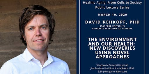 The Environment and Our Health: New Discoveries  | David Rehkopf