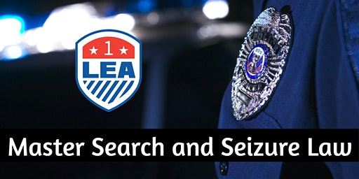 JAN 21-22 West Palm Beach, Florida - LEA ONE Master Search and Seizure Law