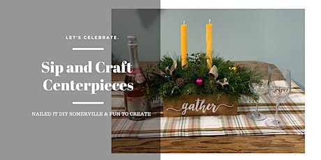 Sip and Craft Centerpieces with Fun To Create tickets
