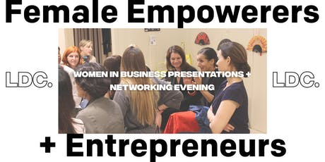 Female Empowerers + Entrepreneurs: Women in Bus. Presentations + Networking biglietti
