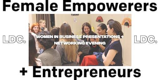 Female Empowerers + Entrepreneurs: Women in Bus. Presentations + Networking