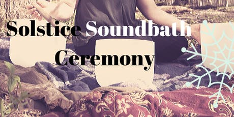 Solstice Soundbath Magick & Ceremony tickets