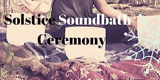 Solstice Soundbath Magick & Ceremony