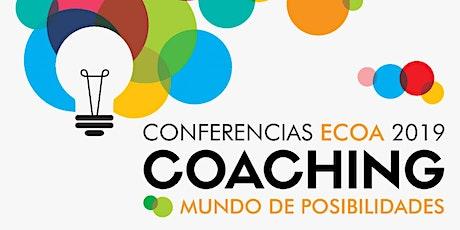 Conferencia ECOA  2019 Coaching Mundo de Posibilidades entradas